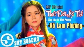 Thói Đời Là Thế - Võ Lam Phương | St: Lê Đình Phương (MV Official)
