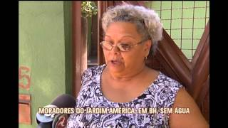 Moradores do Bairro Jardim Am�rica, em BH, reclamam de falta d'�gua