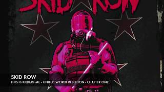 SKID ROW - This is Killing Me (Lyric Video)