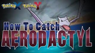 """Pokémon X And Y How To Catch """"Aerodactyl""""!"""
