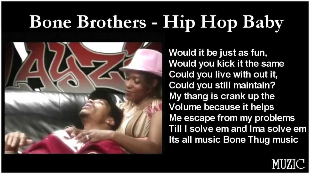 Bone Brothers – Hip Hop Baby Lyrics | Genius Lyrics