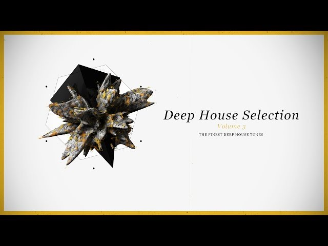 Armada Deep House Selection, Vol. 3 (The Finest Deep House Tunes) [OUT NOW!]