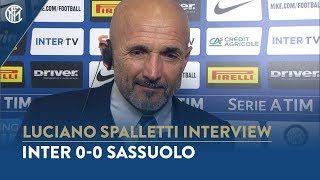 "INTER 0-0 SASSUOLO | LUCIANO SPALLETTI INTERVIEW: ""We should have done more in attack"""