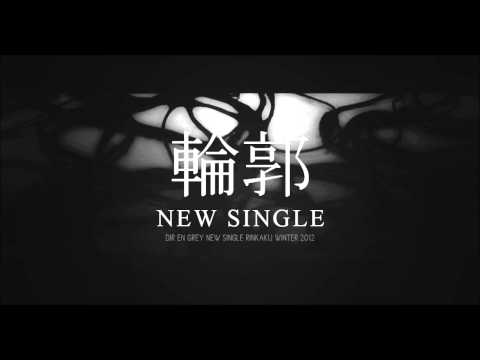 DIR EN GREY - 輪郭 (RINKAKU) full song single version, NEW SINGLE 『輪郭』 (RINKAKU) 2012.12.19 RELEASE I do not own the song or image.