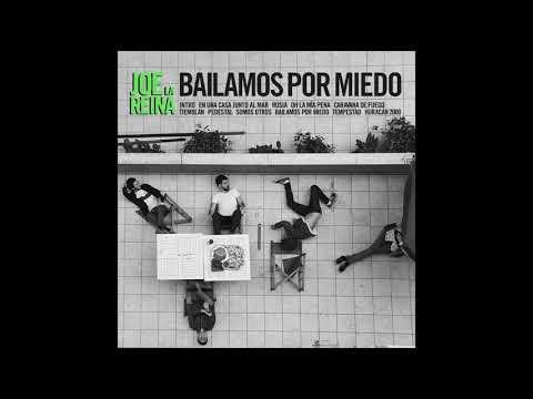 Joe la Reina - Bailamos por Miedo (Álbum Completo)