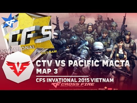 Super.CTV vs Pacific.Macta Map 3 - CFS Invational 2015 Vietnam