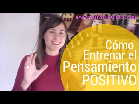 Cmo Entrenar el Pensamiento Positivo