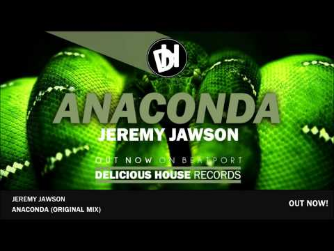Jeremy Jawson - Anaconda (Original Mix)