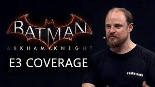 Batman: Arkham Knight E3 2014 Coverage