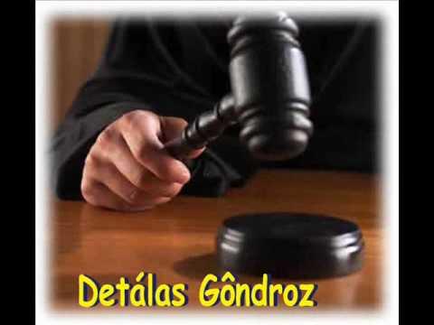 Mantra da justiça a nosso favor: Detálas Gôndroz