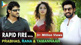 Rapid Fire with Prabhas | Rana Daggubati | Tamannaah Bhatia