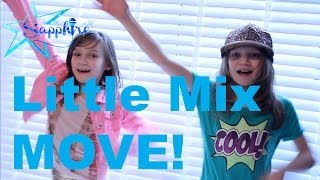 Little Mix Move By 8 Year Old Skye & 10 Year Old
