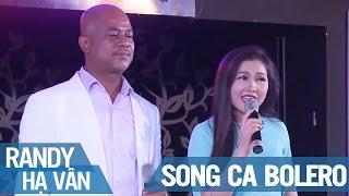 Hạ Vân Randy | Liên khúc Nhạc Vàng Bolero Song Ca 2017