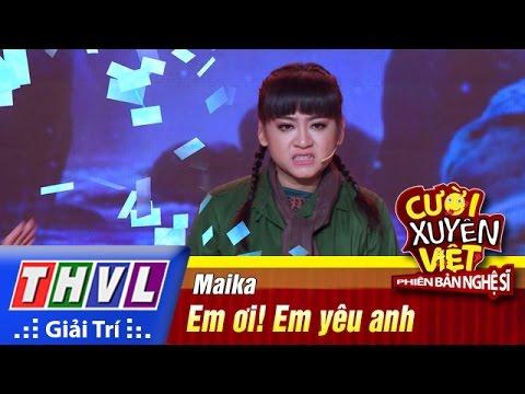 THVL   Cười xuyên Việt - Phiên bản nghệ sĩ 2016   Tập 2: Em ơi! Em yêu anh - Maika