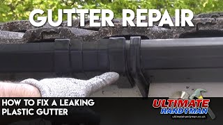 How to fix a leaking plastic gutter union