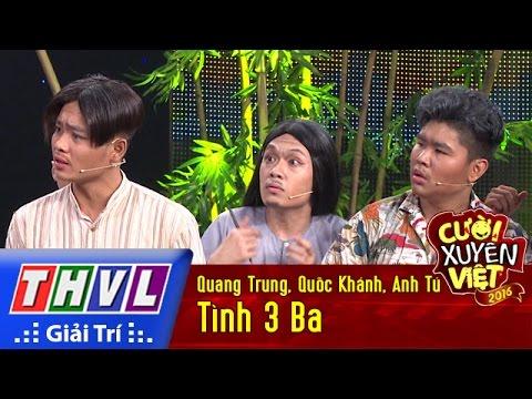 THVL | Cười xuyên Việt 2016 - Tập 9: Tình 3 Ba - Quang Trung, Quốc Khánh, Anh Tú