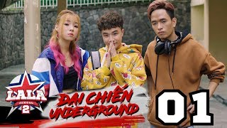 LA LA SCHOOL | TẬP 1 | Season 2 : ĐẠI CHIẾN UNDERGROUND