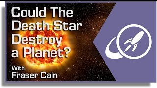 Could The Death Star Destroy a Planet?