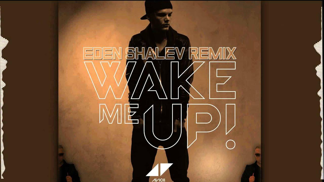 Avicii wake me up eden shalev remix youtube