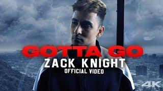 Gotta Go Zack Knight Video HD Download New Video HD