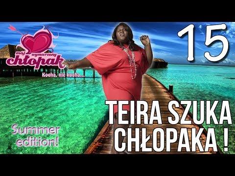 Teira Szuka Chłopaka! - Mój wymarzony chłopak odc 15 [Summer Edition!]