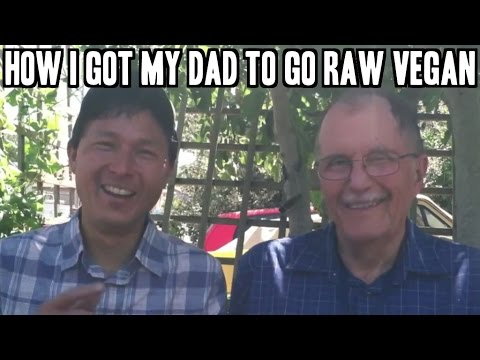 How I Got My Dad to go Raw Vegan when he was 60+ Years Old