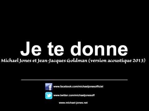Michael Jones et Jean-Jacques Goldman - Je te donne (nouvelle version studio acoustique 2013)