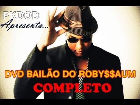 [DVD] [COMPLETO] Bailão do ROBY$$ÃO {LANÇAMENTO}