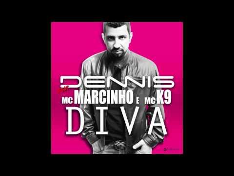 Dennis - Diva - Feat. Mc Marcinho e Mc K9 [Audio]