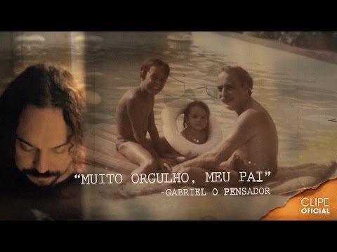 Gabriel o Pensador - Muito Orgulho, Meu Pai