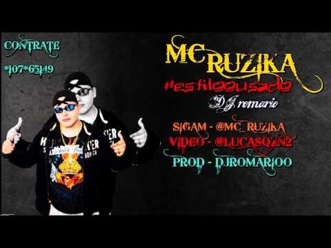 [CLIP OFICIAL] MC RUZIKA - ESTILO OUSADO ( DJ ROMÁRIO E BADÉ DJ ) ' 2012 '