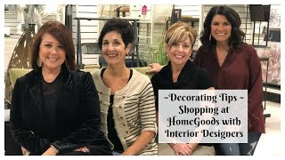 Decorating Tips - Shopping At HomeGoods With Interior Designers  2018| The2Orchids