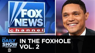 In the Foxhole Vol. 2 | The Daily Show