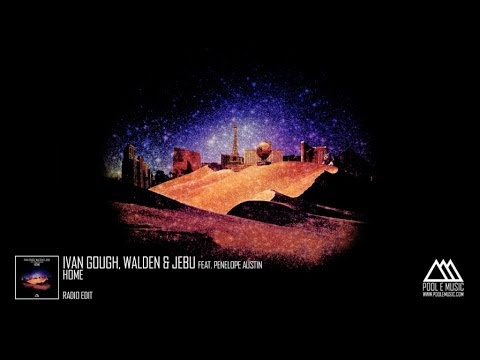 Ivan Gough, Walden & Jebu Feat. Penelope Austin - Home (Radio Edit)