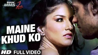 """Maine Khud Ko Ragini MMS 2"" Full Video Song Sunny Leone"