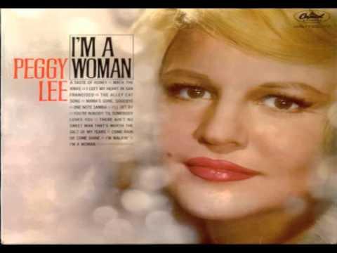 'Cause I'm A Woman - W/Lyrics - Peggy Lee - YouTube