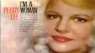 """Peggy Lee I'm A Woman"" (Original Song + Lyrics)"