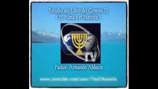 """Armando Alducin Estudio Del Libro Del Génesis 12 """"El Alma"""