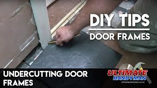 How to Under cut door frames
