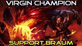 Virgin Champion : Braum League Of Legends Full Gameplay