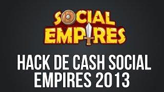 Hack De Cash Social Empires (Atualizado Funcionando) 2013
