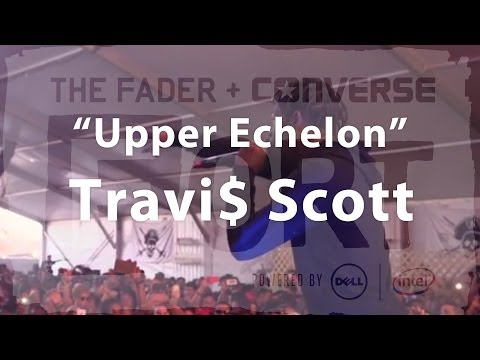 "Travi$ Scott, ""Upper Echelon"" - Live at The FADER FORT"
