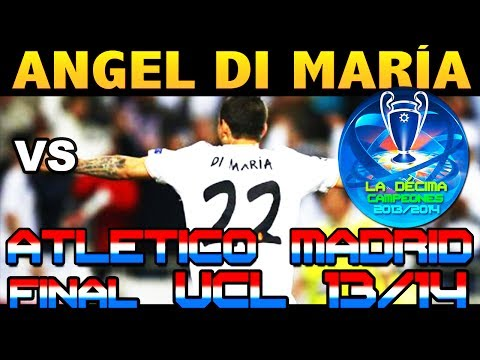 Angel Di Maria vs Atlético de Madrid FINAL UCL ( 24 - 05 - 2014 / 24/05/2014 - 24.05.2014 ) [HD]