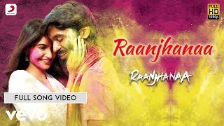 Raanjhanaa - Title Track Extended Video