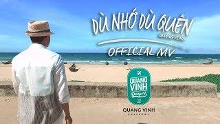 Quang Vinh - Dù Nhớ Dù Quên   Official MV   Quang Vinh Passport Ep24
