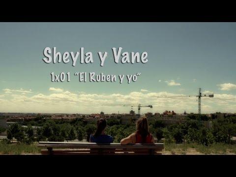 Sheyla y Vane: 1×01 'El Rúben y yo'