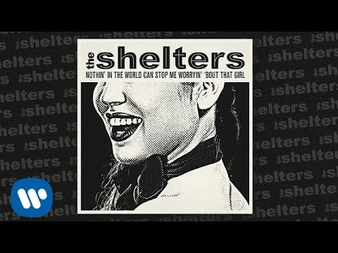 The Shelters - Nothin' In The World Can Stop Me Worrying' 'Bout That Girl [Official Audio]