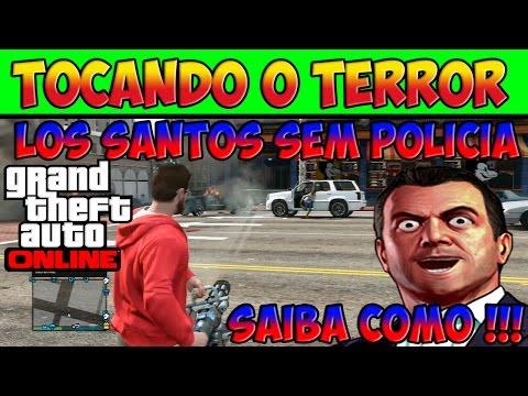 GTA V ONLINE - LOS SANTOS SEM POLÍCIA - SAIBA COMO - TOQUE O TERROR PELA CIDADE - GTA 5 ONLINE