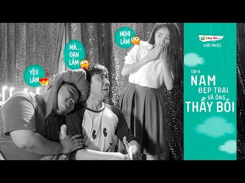 Tập 8 - Nam đẹp trai và ông thầy bói - Chotot.vn