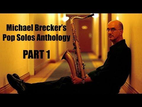 Michael Brecker's Pop Solos Anthology (Part 1)